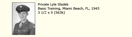 PRIVATE LYLE SLADEK, BASIC TRAINING, MIAMI BEACH, FLORIDA, 1943